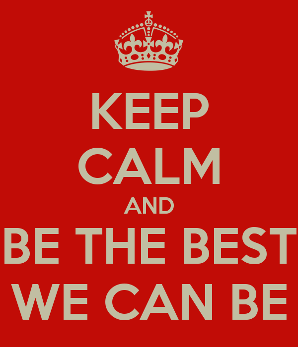 keep-calm-and-be-the-best-we-can-be